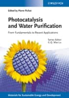 Photocatalysis and Water Purification ebook by Max Lu,Pierre Pichat