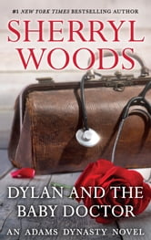 Dylan and the Baby Doctor ebook by Sherryl Woods