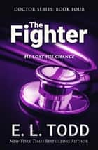 The Fighter - Doctor, #4 ebook by E. L. Todd
