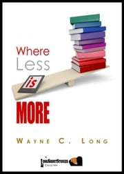 Where Less Is More ebook by Wayne C. Long