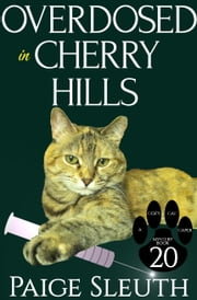 Overdosed in Cherry Hills ebook by Paige Sleuth