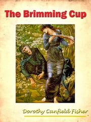 The Brimming Cup [Annotated] ebook by Dorothy Canfield Fisher