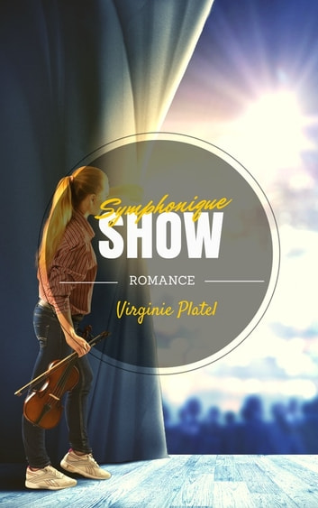 Symphonique show ebook by Virginie Platel
