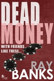 Dead Money ebook by Ray Banks