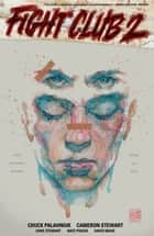 Fight Club 2 (Graphic Novel) ebook by Chuck Palahniuk, Cameron Stewart, DAVID MACK
