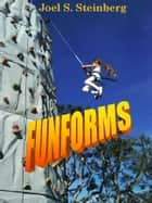 Funforms, A New Math Learning System ebook by Joel Steinberg