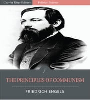 The Principles of Communism (Illustrated Edition) ebook by Friedrich Engels