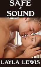 Safe & Sound (a urethral play BDSM erotica) - Sounds Good, #1 ebook by Layla Lewis