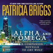 Alpha and Omega - A Novella from On the Prowl audiobook by Patricia Briggs