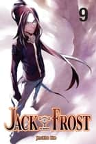 Jack Frost, Vol. 9 ebook by JinHo Ko