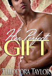 Her Perfect Gift - 50 Loving States, Illinois ebook by Theodora Taylor