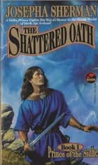 The Shattered Oath ebook by Josepha Sherman