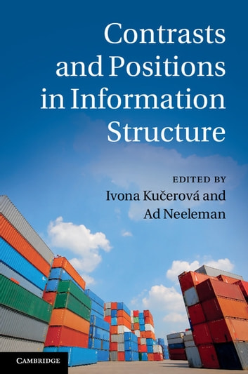 Contrasts and Positions in Information Structure ebook by