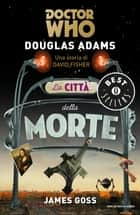 DOCTOR WHO. La città della morte ebook by Douglas Adams