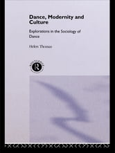 Dance, Modernity and Culture ebook by Helen Thomas