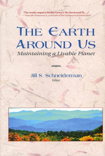 The Earth Around Us - Maintaining A Livable Planet ebook by Jill Schneiderman