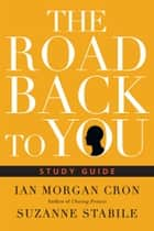 The Road Back to You Study Guide ebook by Ian Morgan Cron, Suzanne Stabile