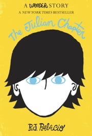 The Julian Chapter: A Wonder Story ebook by R. J. Palacio