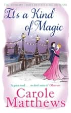 It's a Kind of Magic ebook by Carole Matthews
