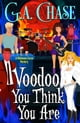 Voodoo You Think You Are ebook by G.A. Chase