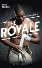 The Royale ebook by Marco Ramirez