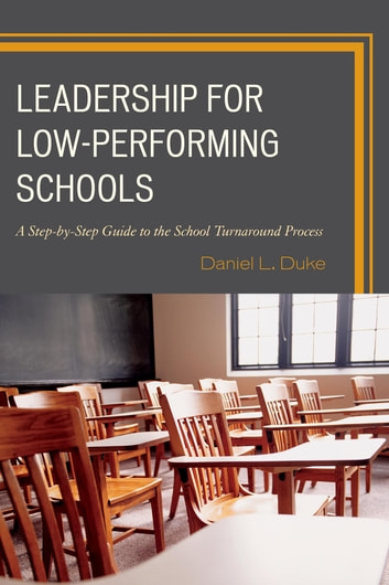 Leadership for Low-Performing Schools - A Step-by-Step Guide to the