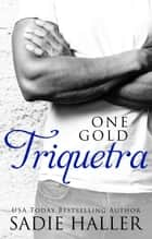 One Gold Triquetra - Dominant Cord, #3 ebook by Sadie Haller