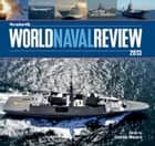 Seaforth World Naval Review 2013 eBook by Conrad Waters