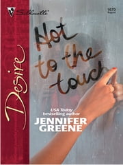 Hot to the Touch ebook by Jennifer Greene