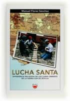 Lucha Santa (eBook-ePub) ebook by Manuel Flores Sánchez