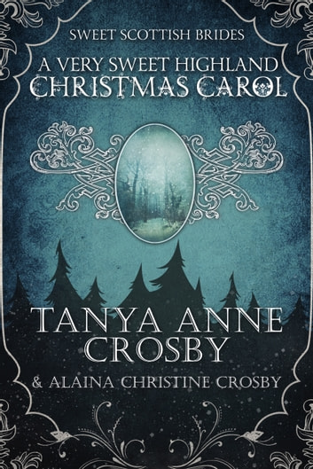 A Very Sweet Highland Christmas Carol ebook by Tanya Anne Crosby,Alaina Christine Crosby