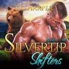 Silvertip Shifters Books 1-4 audiobook by J.K. Harper