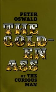 The Golden Ass (or the Curious Man) ebook by Peter Oswald