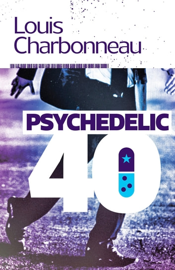 Psychedelic-40 ebook by Louis Charbonneau
