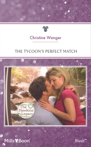 The Tycoon's Perfect Match ebook by Christine Wenger