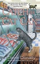 Catch as Cat Can eBook by Claire Donally
