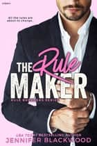 The Rule Maker 電子書 by Jennifer Blackwood