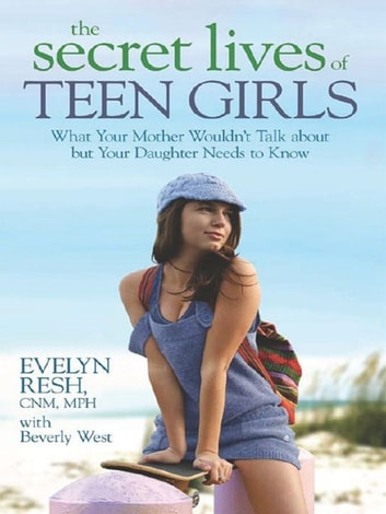 The Secret Lives Of Teen Girls ebook by Evelyn Resh