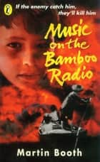 Music on the Bamboo Radio ebook by Martin Booth