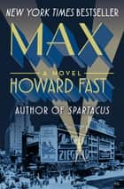 Max - A Novel ebook by Howard Fast