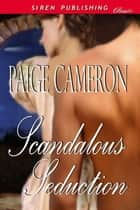 Scandalous Seduction ebook by Paige Cameron