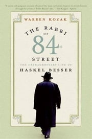 The Rabbi of 84th Street - The Extraordinary Life of Haskel Besser ebook by Warren Kozak