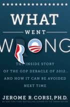 What Went Wrong? ebook by Dr. Jerome R. Corsi Ph.D