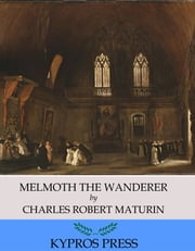 Melmoth the Wanderer ebook by Charles Robert Maturin