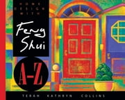 Home Design With Feng Shui A-Z ebook by Terah Kathryn Collins