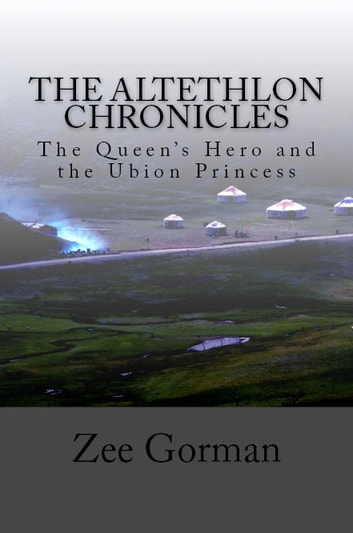 The Altethlon Chronicles: The Queen's Hero and the Ubion Princess ebook by Zee Gorman