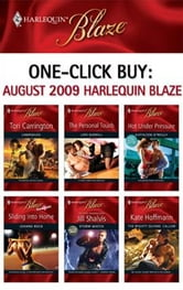 One-Click Buy: August 2009 Harlequin Blaze - Unbridled\The Personal Touch\Hot Under Pressure\Sliding into Home\Storm Watch\The Mighty Quinns: Callum ebook by Tori Carrington,Lori Borrill,Kathleen O'Reilly,Joanne Rock,Jill Shalvis,Kate Hoffmann