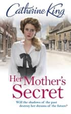 Her Mother's Secret ebook by Catherine King
