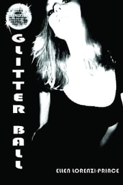 Glitter Ball ebook by Lorenzi-Prince, Ellen