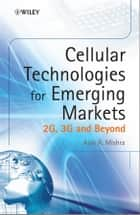 Cellular Technologies for Emerging Markets ebook by Ajay R. Mishra